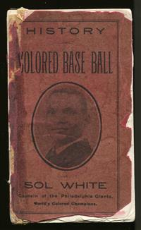 Rare History of Colored Baseball by Sol White